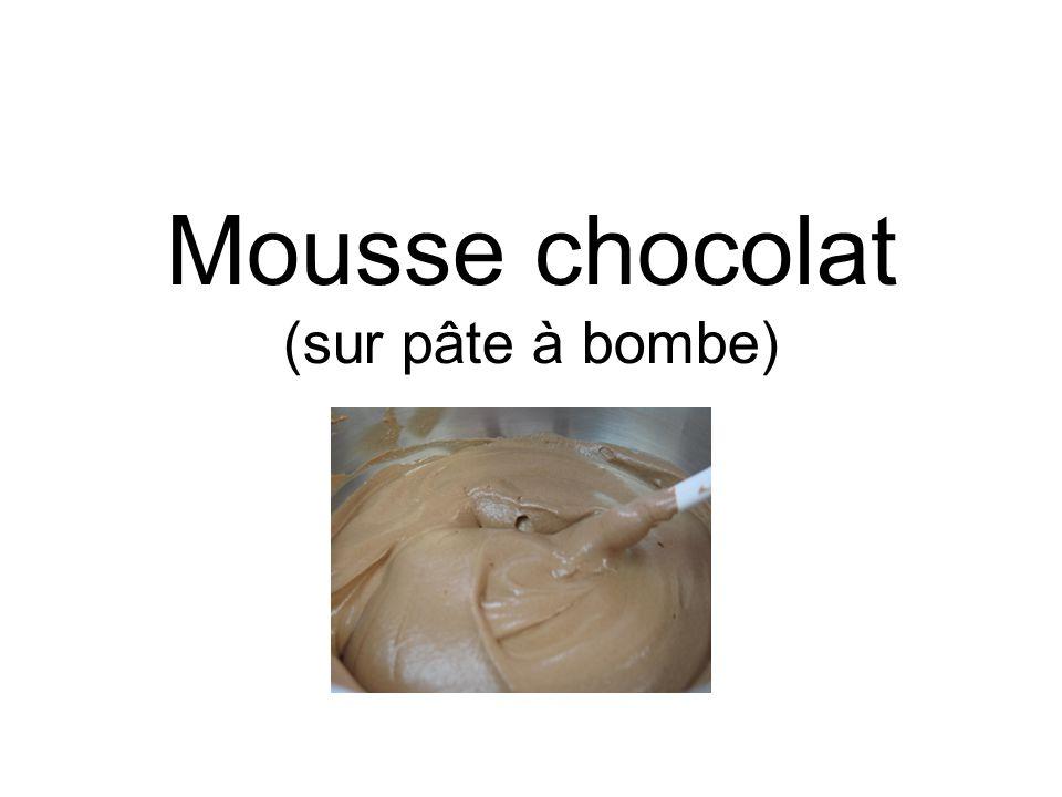 Mousse chocolat (sur pâte à bombe)
