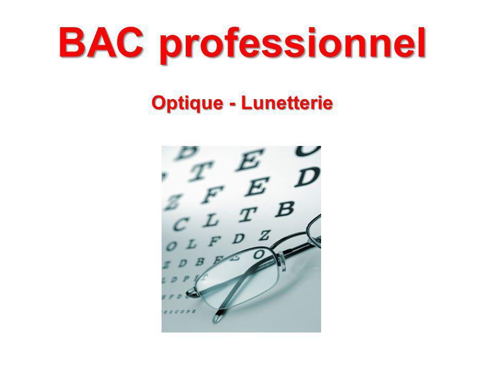 SECTEUR MODE Nom du BAC Optique – Lunetterie Objectifs de la formation préparée Métiers accessibles Laccès à certains métiers peut nécessiter de : – continuer les études, - et/ou de réussir un concours, - et/ou davoir acquis de lexpérience professionnelle.