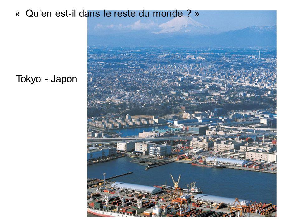 « Quen est-il dans le reste du monde ? » Tokyo - Japon