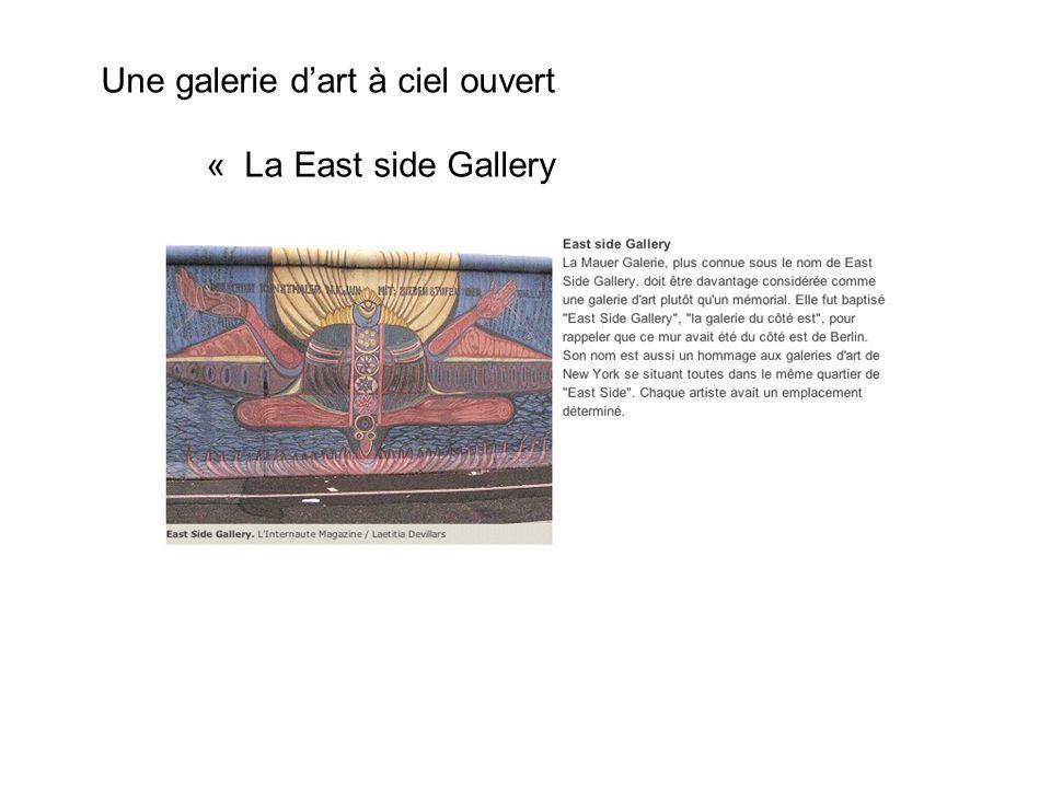Une galerie dart à ciel ouvert « La East side Gallery
