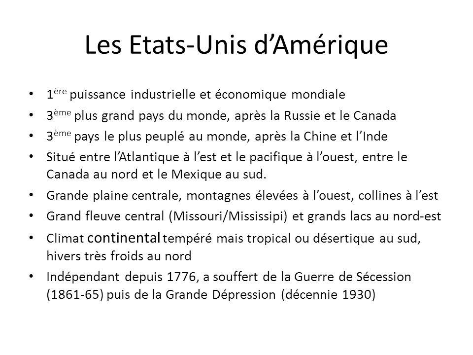 Les Etats-Unis dAmérique 1 ère puissance industrielle et économique mondiale 3 ème plus grand pays du monde, après la Russie et le Canada 3 ème pays l