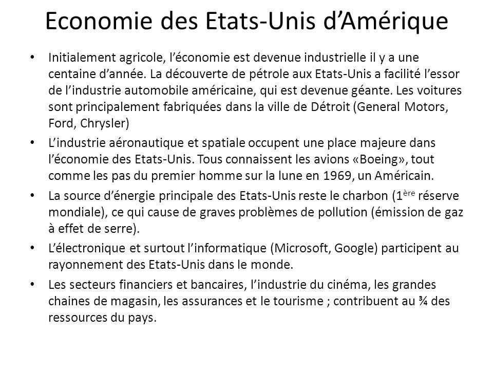 Economie des Etats-Unis dAmérique Initialement agricole, léconomie est devenue industrielle il y a une centaine dannée. La découverte de pétrole aux E
