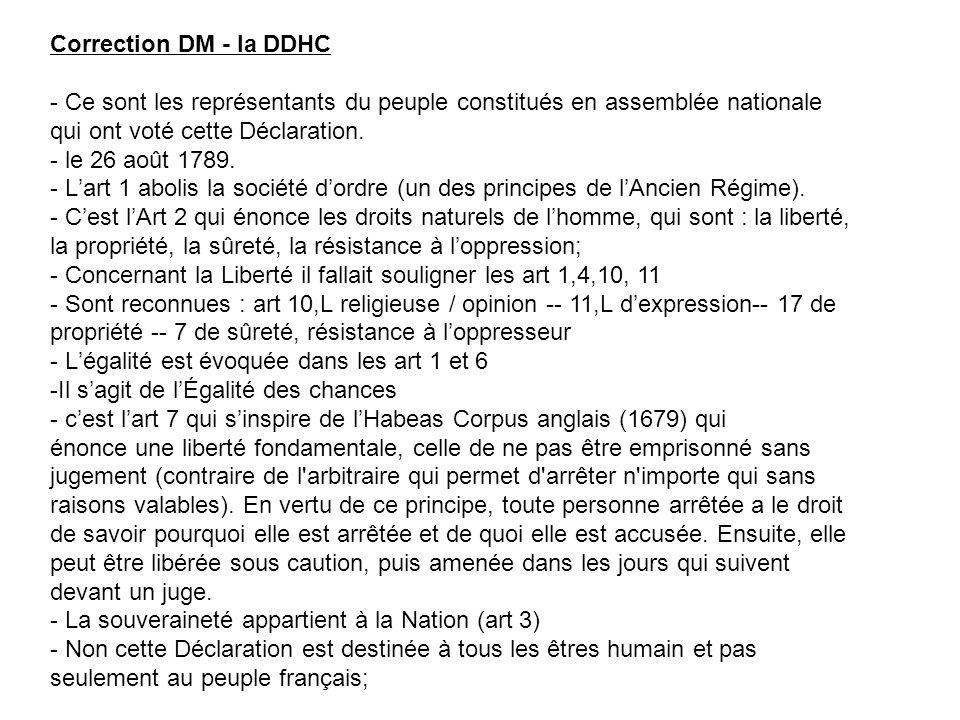 Correction DM - la DDHC - Ce sont les représentants du peuple constitués en assemblée nationale qui ont voté cette Déclaration. - le 26 août 1789. - L