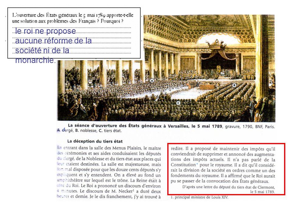 le roi ne propose aucune réforme de la société ni de la monarchie.