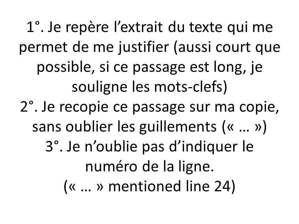 QUE FAIRE SI… On me demande de citer un extrait du texte pour justifier ma réponse.