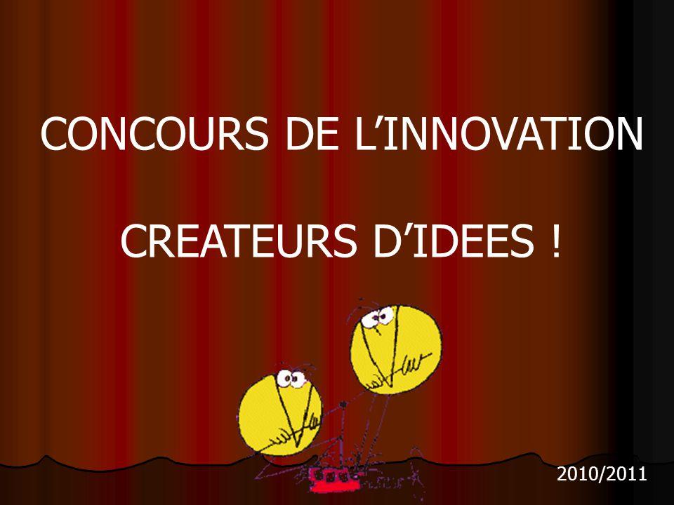 CONCOURS DE LINNOVATION CREATEURS DIDEES ! 2010/2011