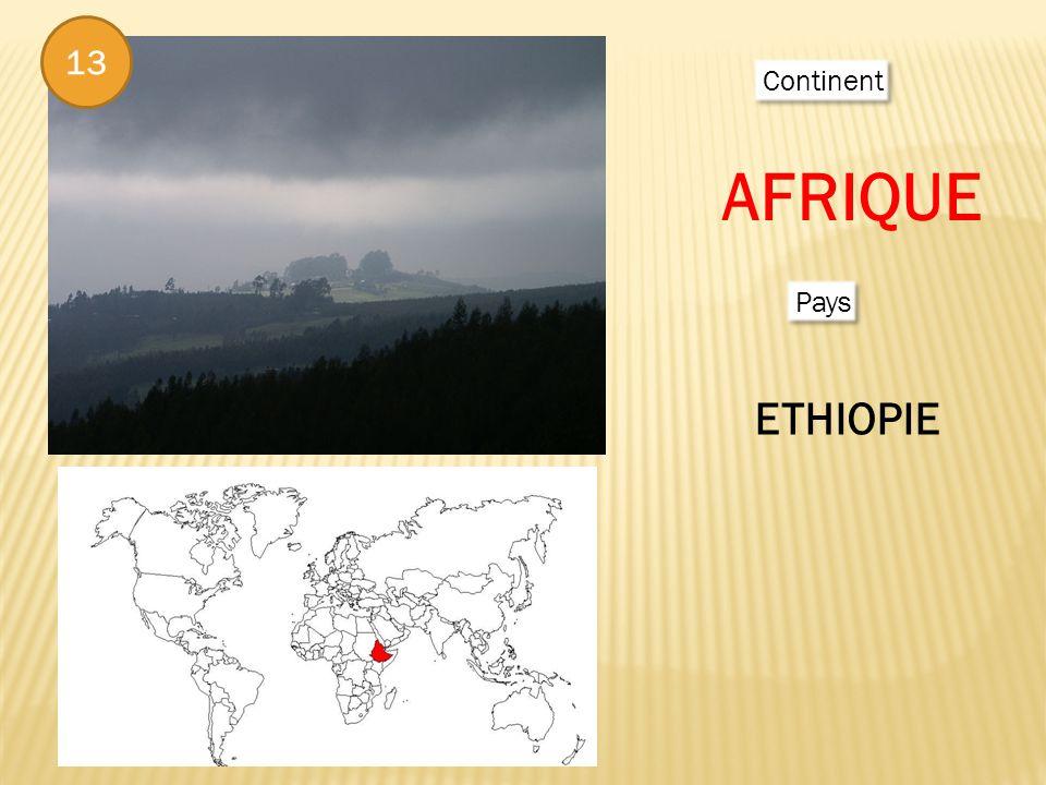 13 Continent AFRIQUE Pays ETHIOPIE