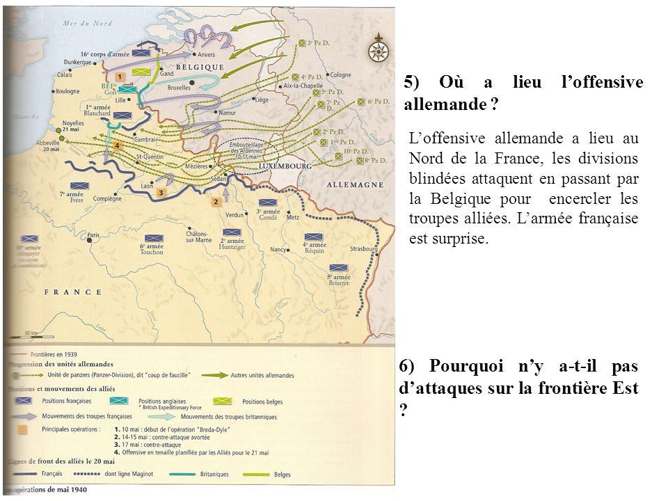 5) Où a lieu loffensive allemande .6) Pourquoi ny a-t-il pas dattaques sur la frontière Est .