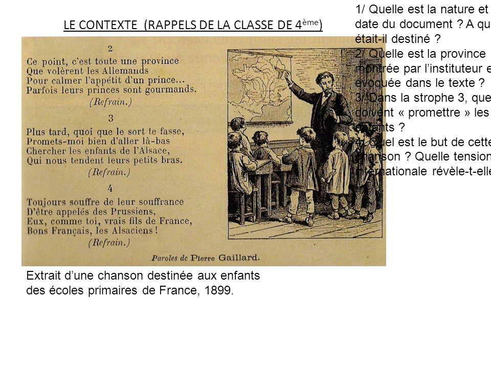 Extrait dune chanson destinée aux enfants des écoles primaires de France, 1899. 1/ Quelle est la nature et la date du document ? A qui était-il destin