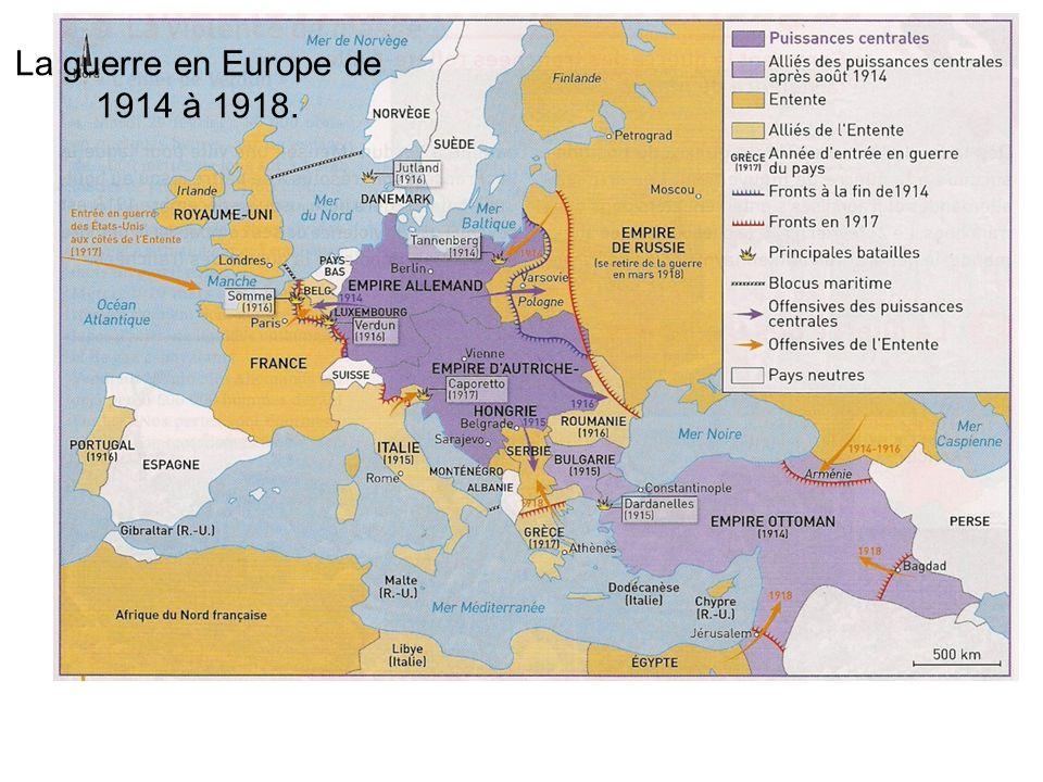 La guerre en Europe de 1914 à 1918.
