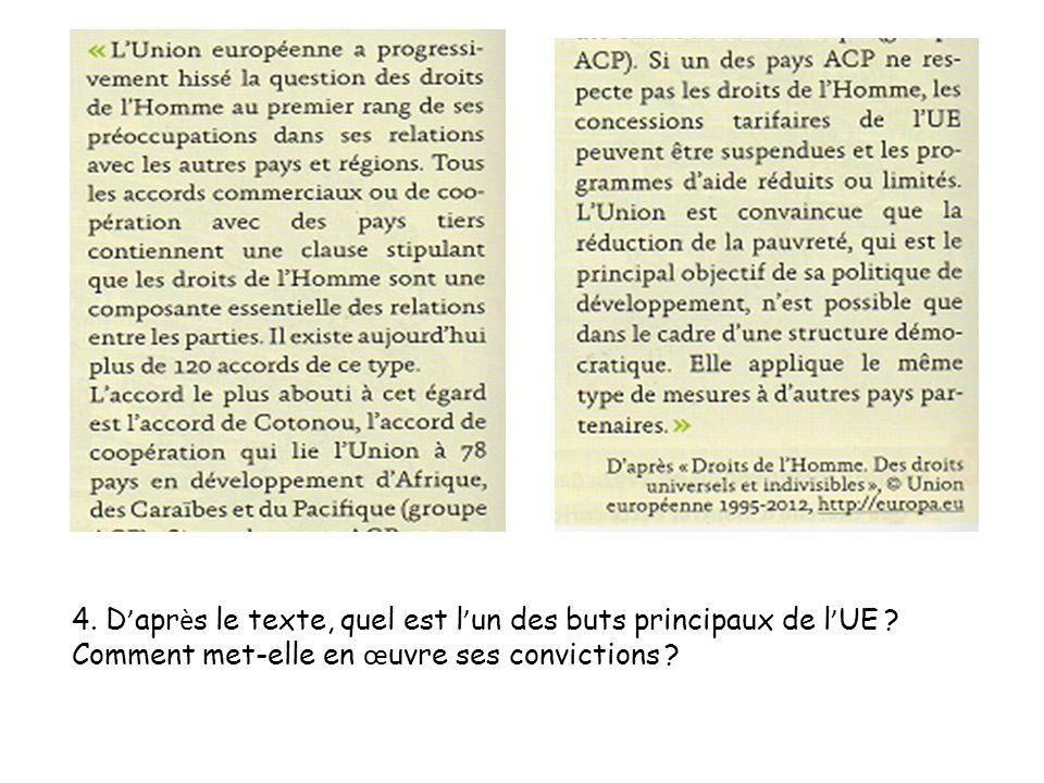 4.D apr è s le texte, quel est l un des buts principaux de l UE .