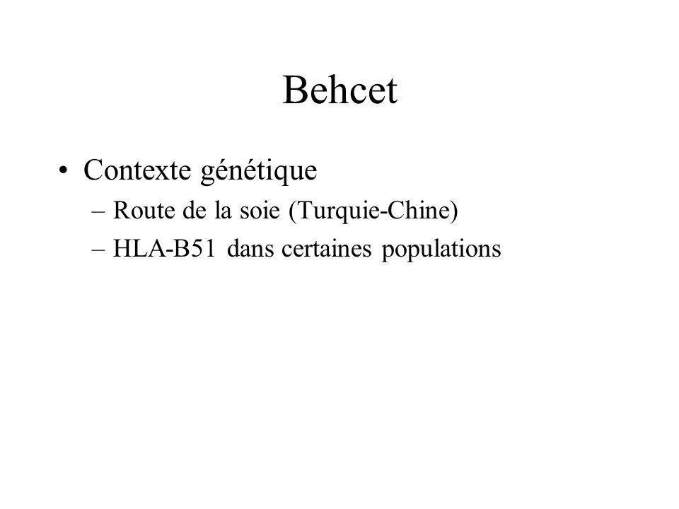 Behcet Contexte génétique –Route de la soie (Turquie-Chine) –HLA-B51 dans certaines populations