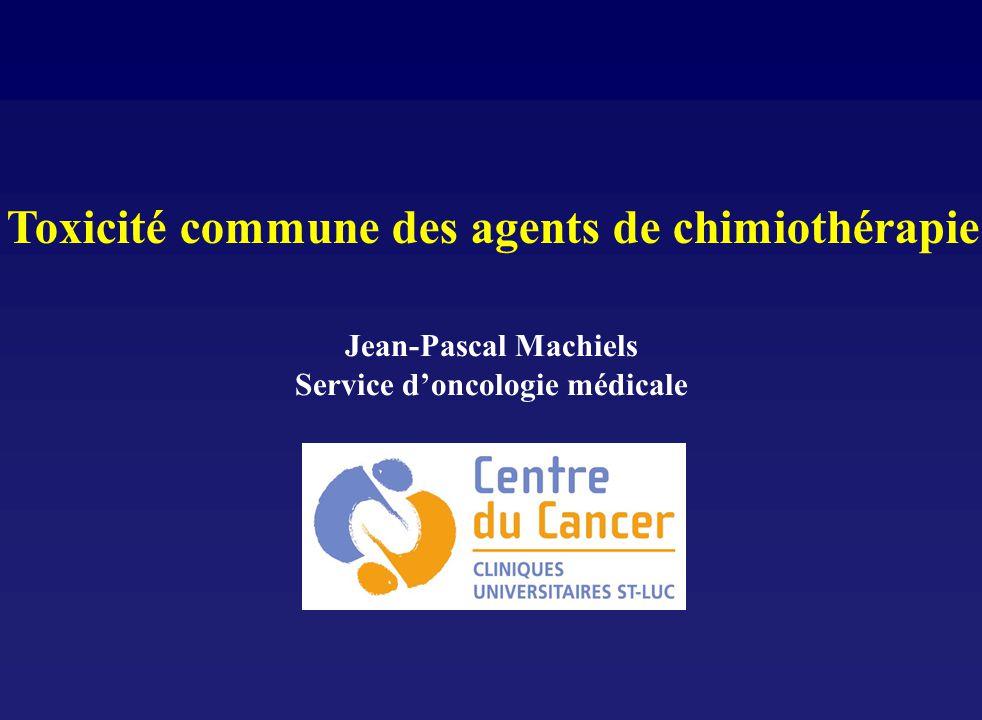 Jean-Pascal Machiels Service doncologie médicale Toxicité commune des agents de chimiothérapie
