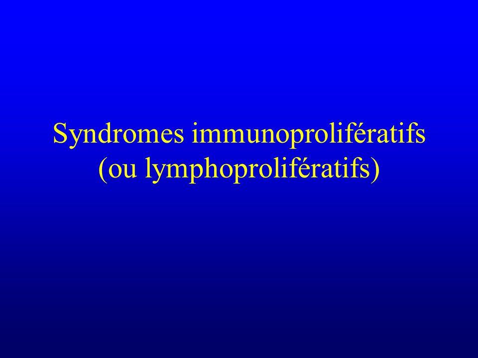 Syndromes immunoprolifératifs (ou lymphoprolifératifs)