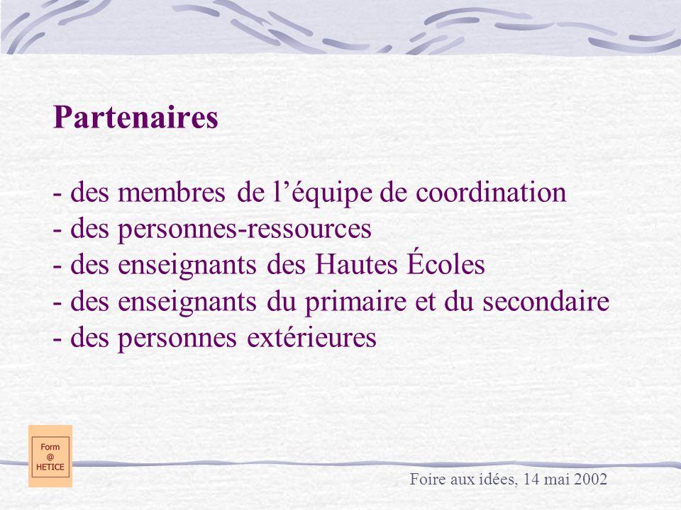 Partenaires - des membres de léquipe de coordination - des personnes-ressources - des enseignants des Hautes Écoles - des enseignants du primaire et d