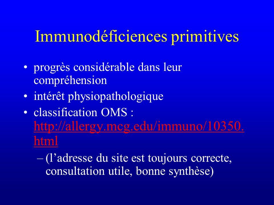 Immunodéficiences primitives plus de 70 formes décrites déficits souvent très rares déficit de l immunité humorale dans 70% des cas les formes les plu