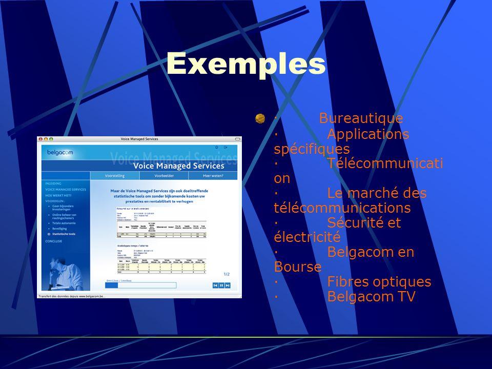 Exemples · Bureautique · Applications spécifiques · Télécommunicati on · Le marché des télécommunications · Sécurité et électricité · Belgacom en Bourse · Fibres optiques · Belgacom TV