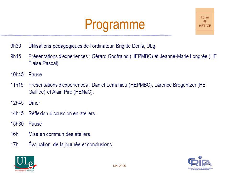 Mai 2005 Programme 9h30Utilisations pédagogiques de lordinateur, Brigitte Denis, ULg.