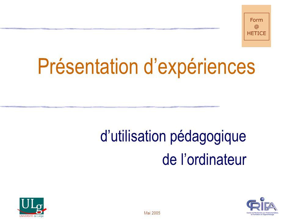 Mai 2005 Présentation dexpériences dutilisation pédagogique de lordinateur