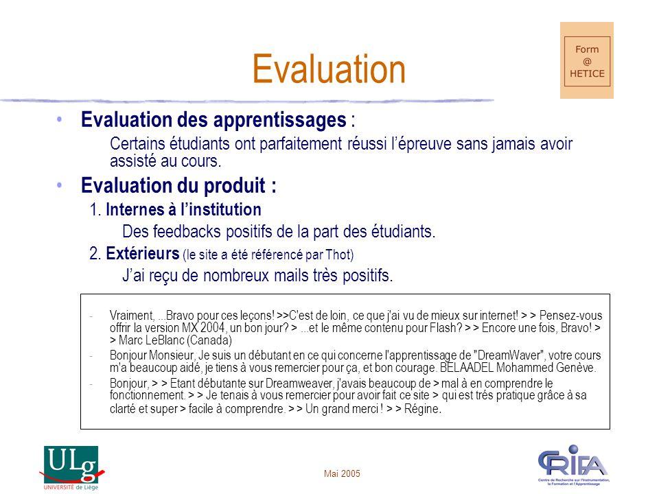 Mai 2005 Evaluation Evaluation des apprentissages : Certains étudiants ont parfaitement réussi lépreuve sans jamais avoir assisté au cours.