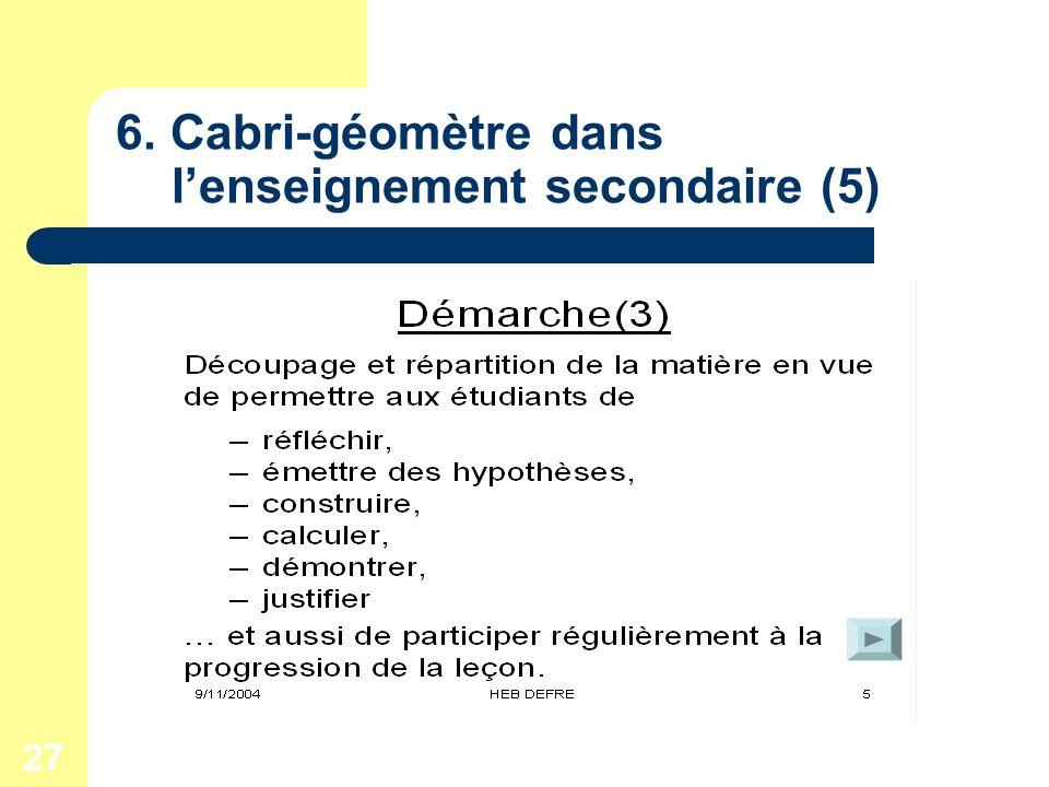 27 6. Cabri-géomètre dans lenseignement secondaire (5)