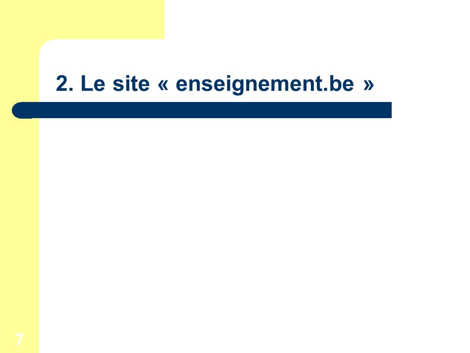 7 2. Le site « enseignement.be »