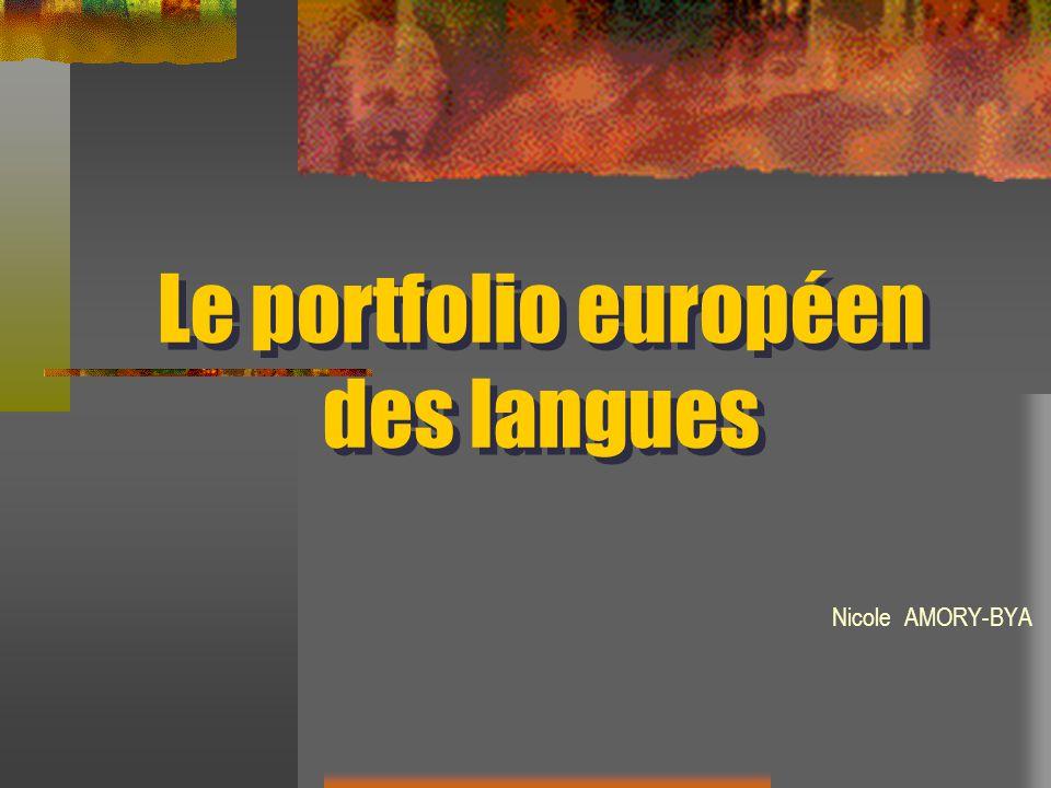 Le portfolio européen des langues Nicole AMORY-BYA