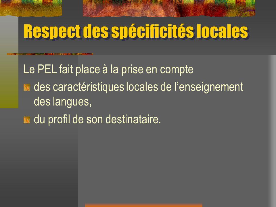 Respect des spécificités locales Le PEL fait place à la prise en compte des caractéristiques locales de lenseignement des langues, du profil de son de