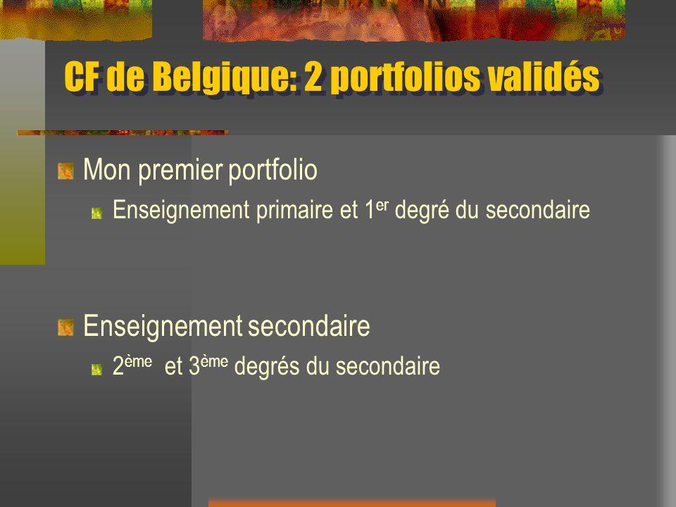 CF de Belgique: 2 portfolios validés Mon premier portfolio Enseignement primaire et 1 er degré du secondaire Enseignement secondaire 2 ème et 3 ème de