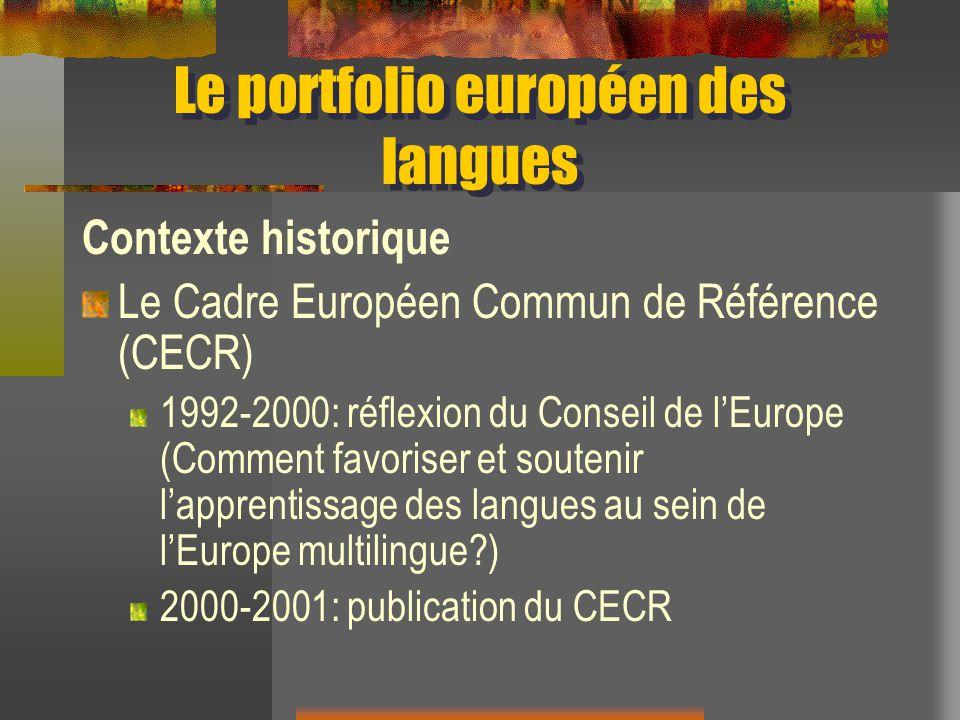 Le portfolio européen des langues Contexte historique Le Cadre Européen Commun de Référence (CECR) 1992-2000: réflexion du Conseil de lEurope (Comment