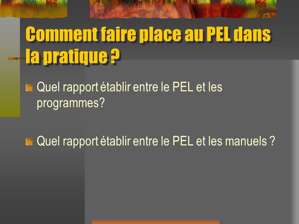 Comment faire place au PEL dans la pratique ? Quel rapport établir entre le PEL et les programmes? Quel rapport établir entre le PEL et les manuels ?