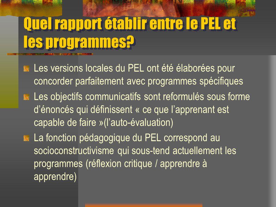 Quel rapport établir entre le PEL et les programmes? Les versions locales du PEL ont été élaborées pour concorder parfaitement avec programmes spécifi