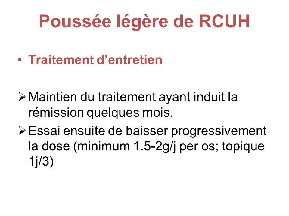 Poussée légère de RCUH Traitement dentretien Maintien du traitement ayant induit la rémission quelques mois.