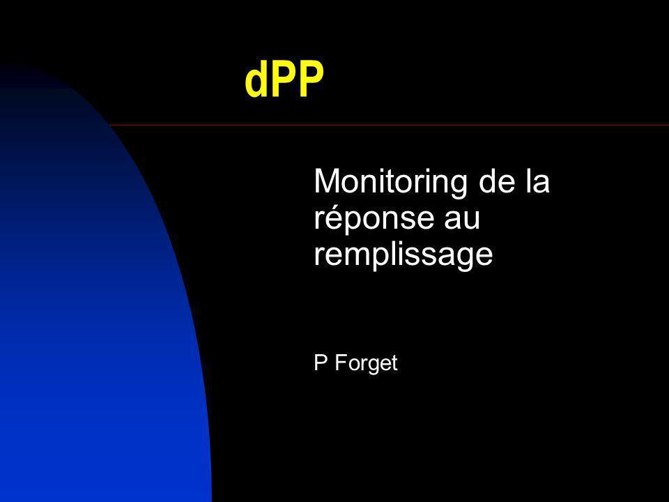dPP Monitoring de la réponse au remplissage P Forget