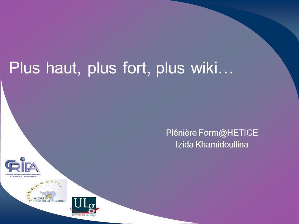 Plus haut, plus fort, plus wiki… Plénière Form@HETICE Izida Khamidoullina