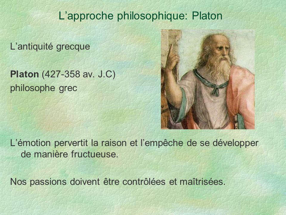 Lapproche philosophique: Platon Lantiquité grecque Platon (427-358 av. J.C) philosophe grec Lémotion pervertit la raison et lempêche de se développer