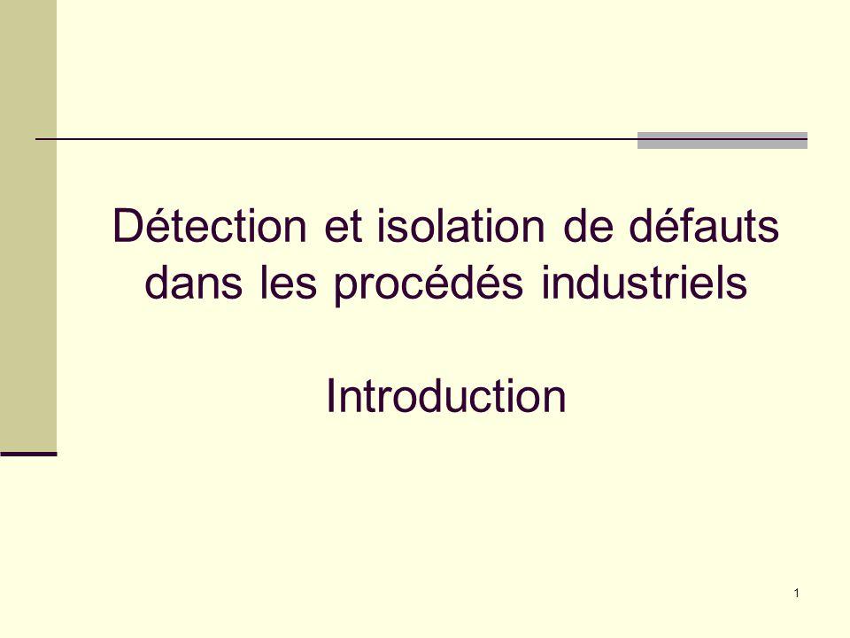 1 Détection et isolation de défauts dans les procédés industriels Introduction