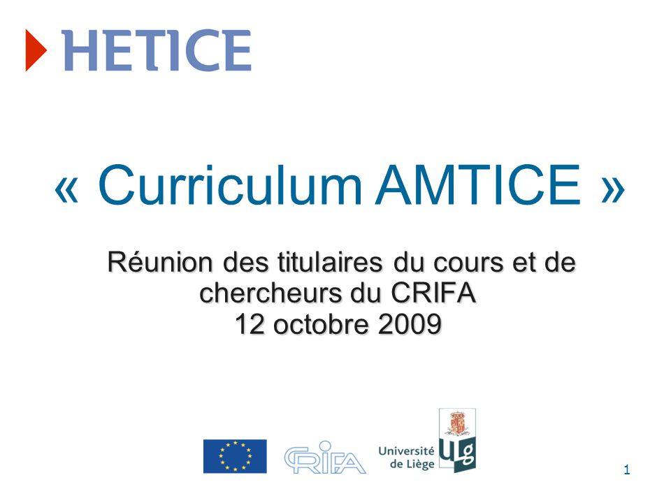 Programme de la journée 9h : Accueil 9h30 : Partage dexpériences et débat Mise en correspondance entre les compétences définies dans le curriculum AMTICE et celles abordées dans les cours des enseignants.