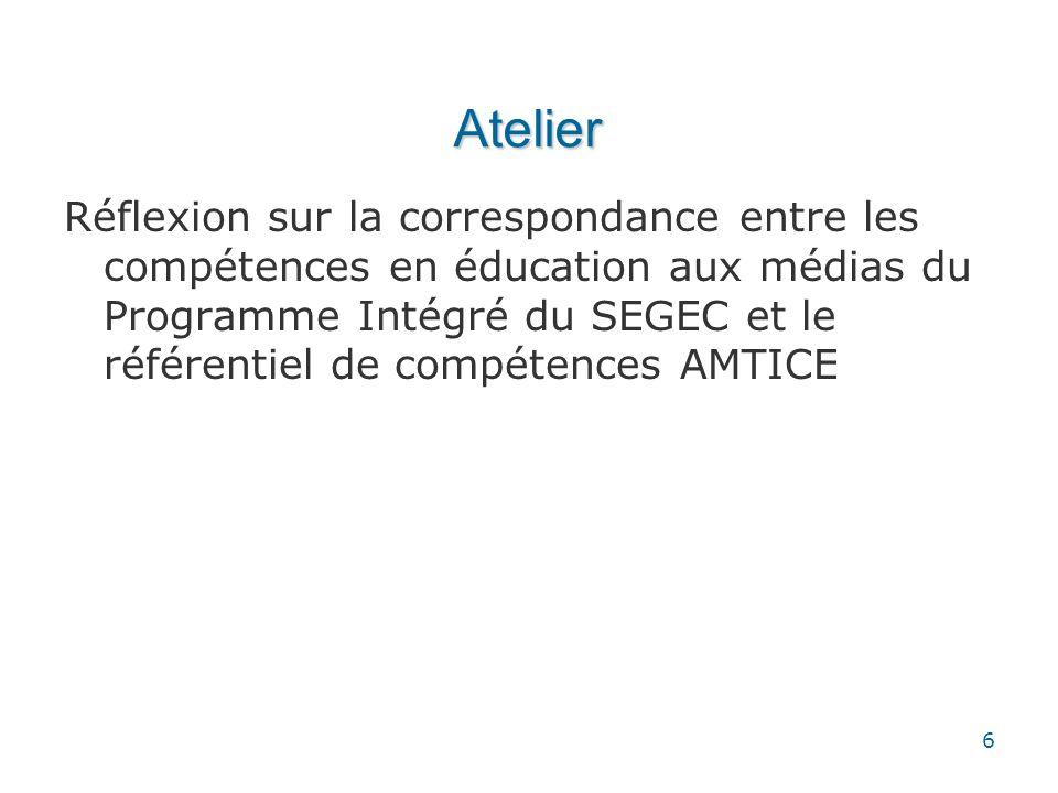 Atelier Consigne : Quelles compétences spécifiques du programme intégré du SEGEC relatif à lÉducation aux Médias et au Multimédia pourrait-on inclure ou sont déjà inclues dans les objectifs de notre référentiel de compétences .