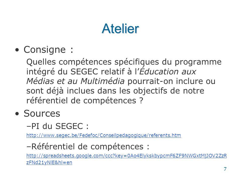 Atelier Consigne : Quelles compétences spécifiques du programme intégré du SEGEC relatif à lÉducation aux Médias et au Multimédia pourrait-on inclure