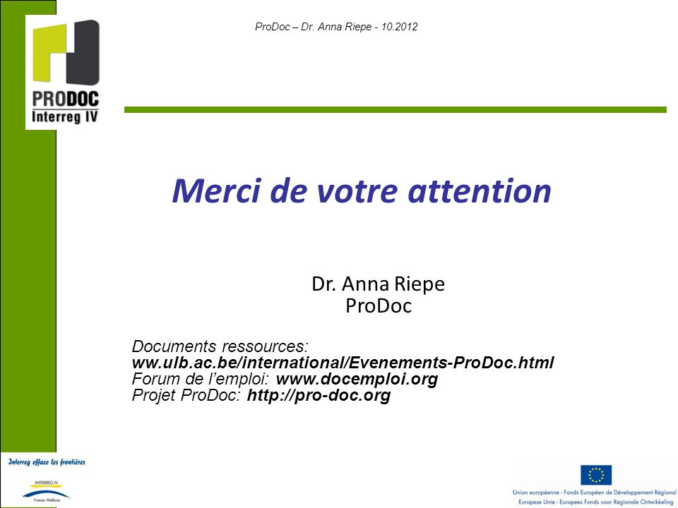 ProDoc – Dr. Anna Riepe - 10.2012 Merci de votre attention Dr.