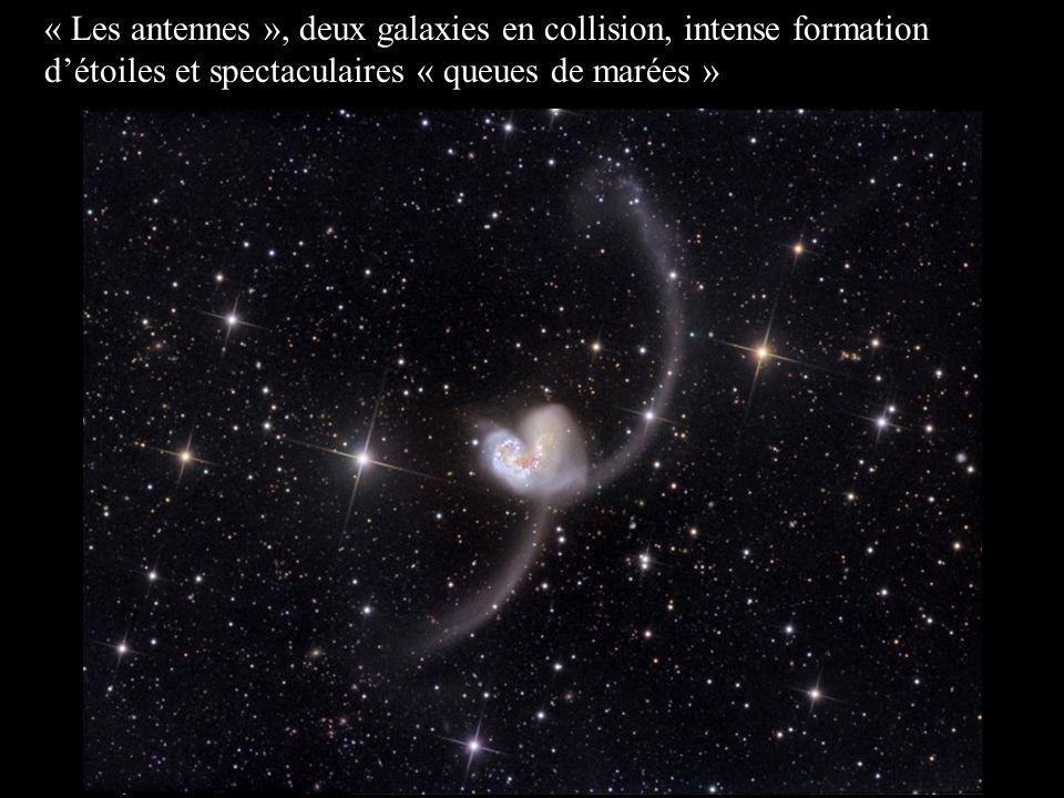 « Les antennes », deux galaxies en collision, intense formation détoiles et spectaculaires « queues de marées »