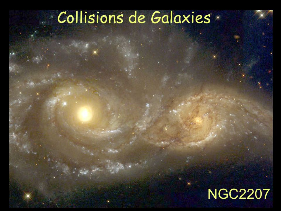 NGC2207 Collisions de Galaxies