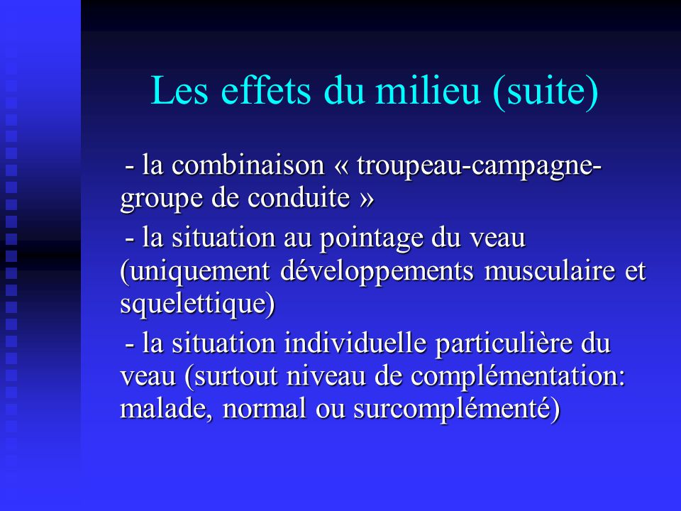 Les effets du milieu (suite) - la combinaison « troupeau-campagne- groupe de conduite » - la combinaison « troupeau-campagne- groupe de conduite » - l