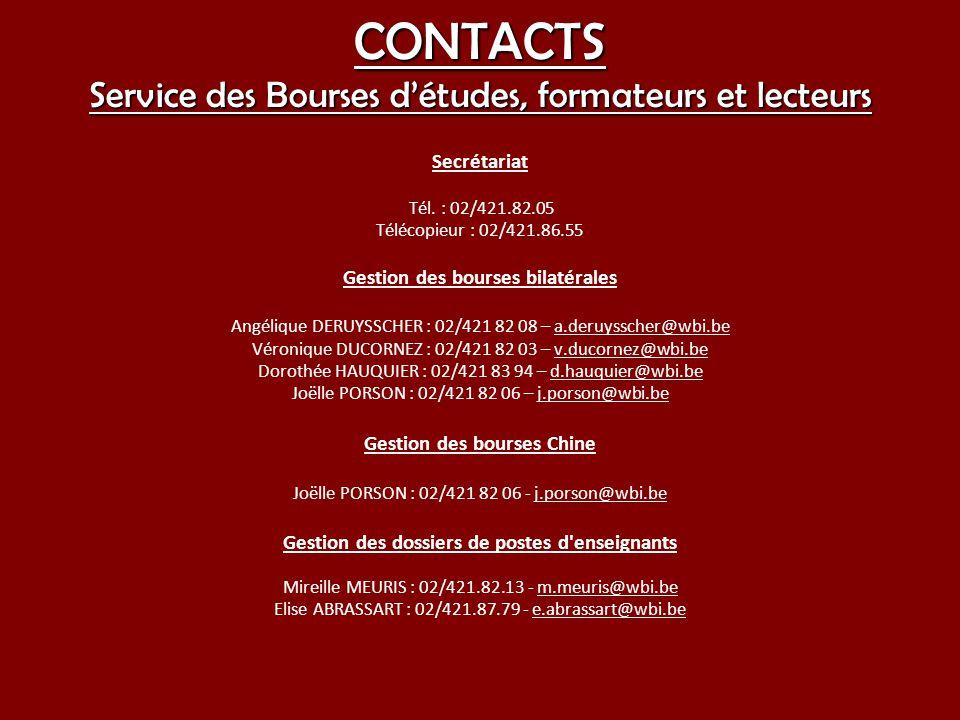 CONTACTS Service des Bourses détudes, formateurs et lecteurs Secrétariat Tél. : 02/421.82.05 Télécopieur : 02/421.86.55 Gestion des bourses bilatérale