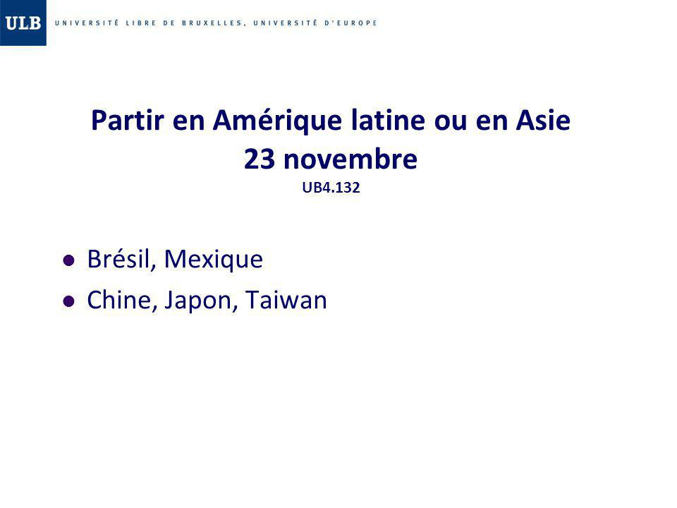 Partir en Amérique latine ou en Asie 23 novembre UB4.132 Brésil, Mexique Chine, Japon, Taiwan