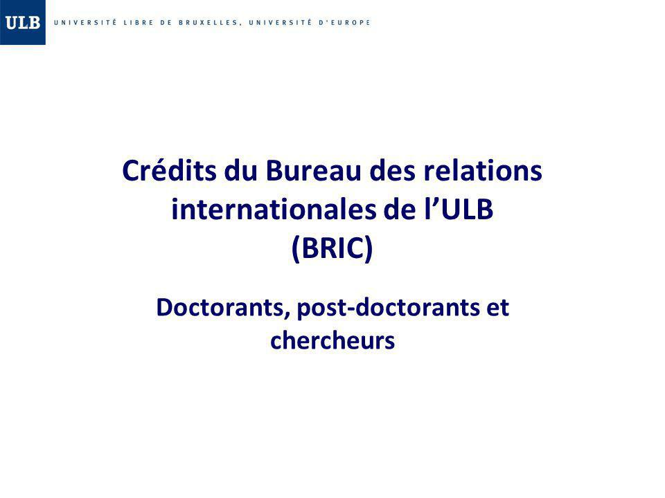 Crédits du Bureau des relations internationales de lULB (BRIC) Doctorants, post-doctorants et chercheurs