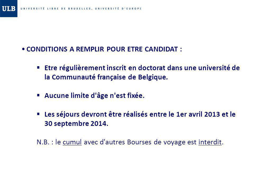 CONDITIONS A REMPLIR POUR ETRE CANDIDAT : Etre régulièrement inscrit en doctorat dans une université de la Communauté française de Belgique. Aucune li