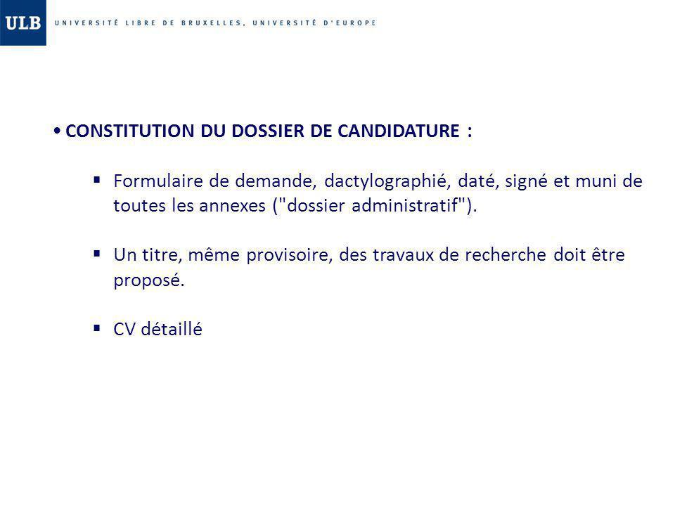 CONSTITUTION DU DOSSIER DE CANDIDATURE : Formulaire de demande, dactylographié, daté, signé et muni de toutes les annexes (