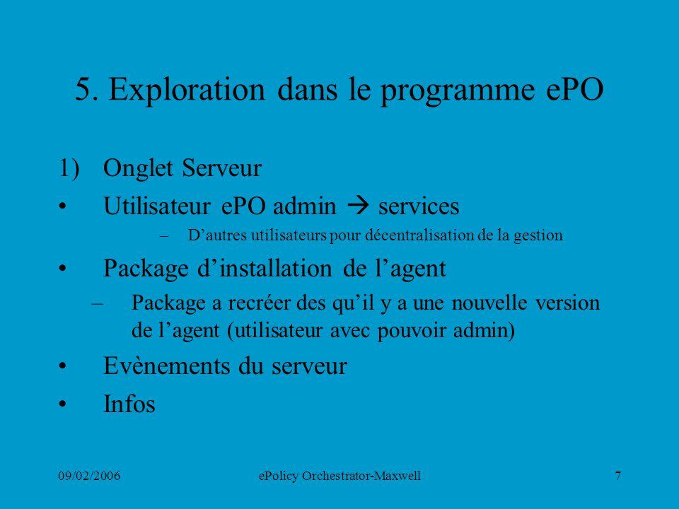 09/02/2006ePolicy Orchestrator-Maxwell7 5. Exploration dans le programme ePO 1)Onglet Serveur Utilisateur ePO admin services –Dautres utilisateurs pou